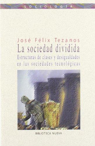 Descargar Libro La sociedad dividida de Jose Felix Tezanos