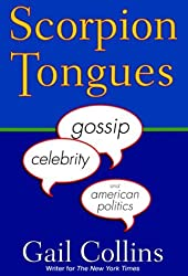 Scorpion Tongues: Gossip, Celebrity, And American Politics by Gail Collins (1998-03-18)