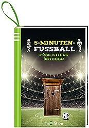 5-Minuten-Fußball fürs stille Örtchen: 5-Minuten-Fußball-Wissen