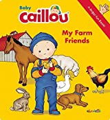 Baby Caillou: My Farm Friends: A Finger Fun Book by Anne Paradis (2015-03-31)