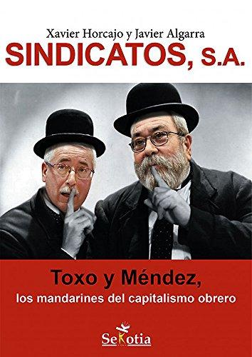 Sindicatos, S.A.: Toxo y Méndez, los mandarines del capitalismo obrero (Reflejos de Actualidad)