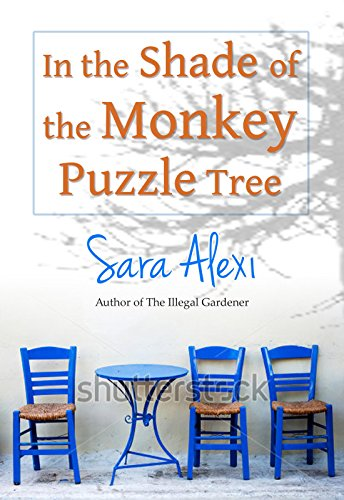 In the Shade of the Monkey Puzzle Tree (The Greek Village Series Book 4) por Sara Alexi