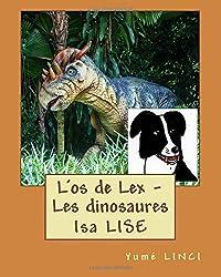 L'os de Lex - Les dinosaures: Une histoire et des activités pour les 7/11 ans