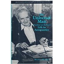 The Universal Man: Theodore Von Karman's Life in Aeronautics by Michael H. Gorn (1992) Hardcover