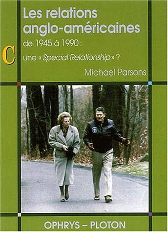 Les relations anglo-américaines de 1945 à 1990 : Une