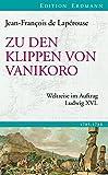 Zu den Klippen von Vanikoro: Weltreise im Auftrag Ludwig XVI. (Edition Erdmann) - Jean-François de Lapérouse