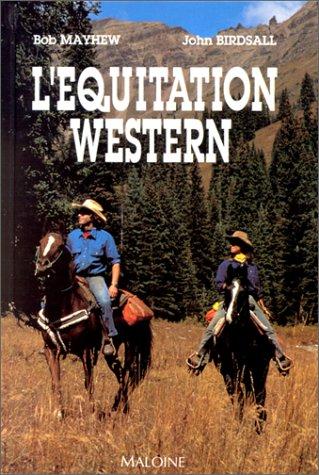 L'équitation western par Bob Mayhew, John Birdsall