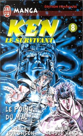 Ken le survivant, tome 8 : Le Poing du mal !