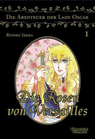 Rosen von Versailles 1 (Die Abenteuer von Lady Oscar)