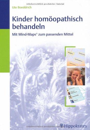 Kinder homöopathisch behandeln: Mit Mind-Maps zum passenden Mittel