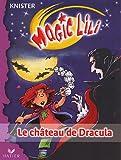 Magic Lili, Tome 2 : Le château de Dracula...