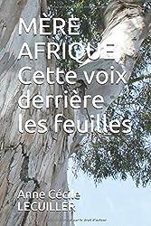 MÈRE AFRIQUE, Cette voix derrière les feuilles