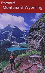 Frommer's Montana & Wyoming (Frommer′s Complete Guides)