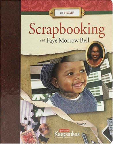 At Home: Scrapbooking With Faye Morrow Bell