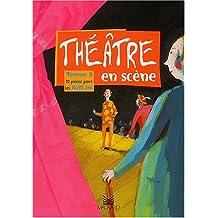 Théâtre en scène : Tome 3, 10 pièces pour les 10/15 ans