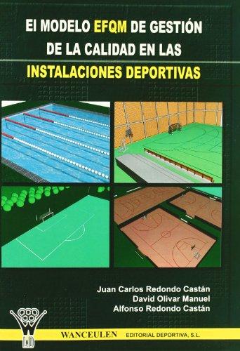 El Modelo Efqm De Gestión De La Calidad En Las Instalaciones Deportivas por Juan Carlos Redondo Castan