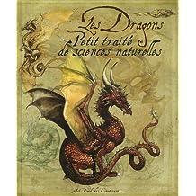 Les Dragons : Petit traité de sciences naturelles