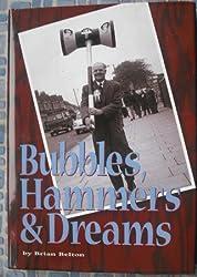 Bubbles, Hammers & Dreams