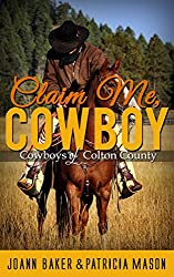 Claim Me, Cowboy (A BBW Western Romance) (Cowboys of Colton County Book 2)