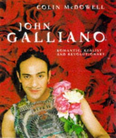 Galliano: Romantic, Realist and Revolutionary por Colin McDowell
