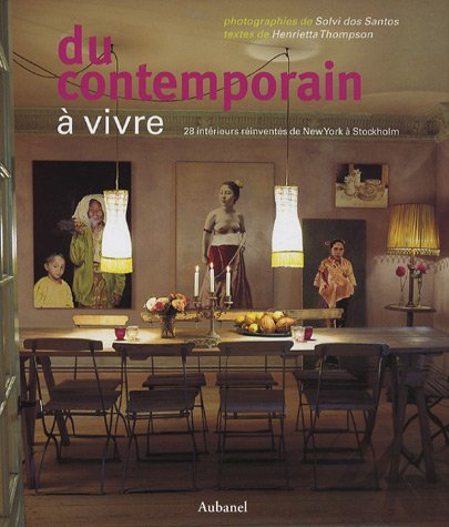 Du contemporain  vivre : 28 Intrieurs rinvents, de New York  Stockholm