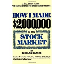 By Nicolas Darvas - HOW I MADE $2,000,000 IN THE STOCK MARKET (Reissue)