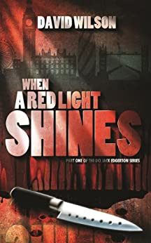 When a Red Light Shines (DCI Jack Edgerton series Book 1) by [Wilson, David]