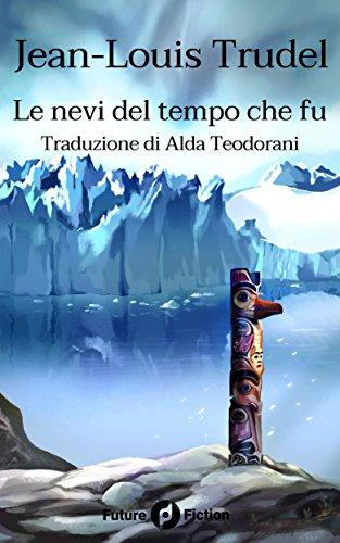 Download Le nevi del tempo che fu (Future Fiction Vol. 48)
