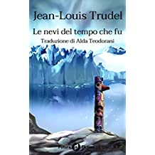 Le nevi del tempo che fu (Future Fiction Vol. 48) (Italian Edition)