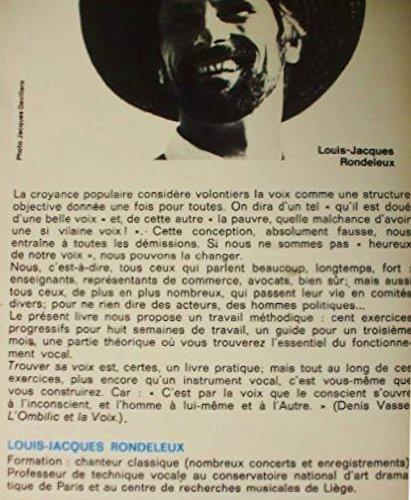 Trouver sa voix : Petit guide pratique de travail vocal de Louis-Jacques Rondeleux ( 1 mai 1977 )