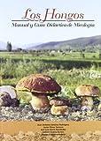 Hongos, los - manual y guia didactica de micologia (+CD)
