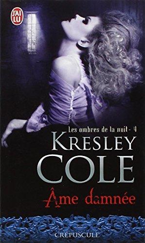 Les ombres de la nuit, Tome 4 : Ame damnée par Kresley Cole