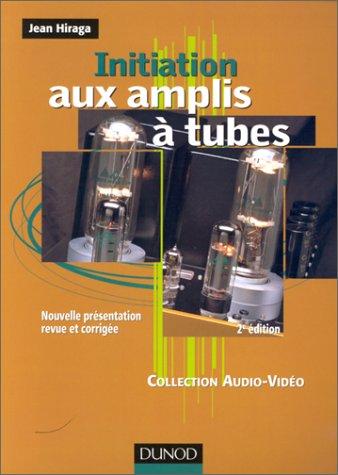 Initiation aux amplis à tubes par Hiraga