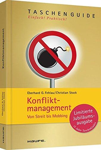 Konfliktmanagement: Von Streit bis Mobbing (Haufe TaschenGuide)