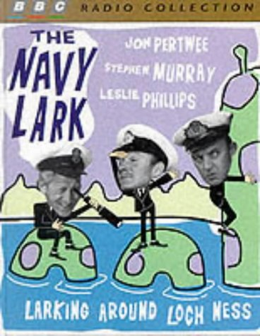 Navy Lark: Starring Leslie Phillips, Jon Pertwee & Stephen Murray (BBC Radio Collection) -