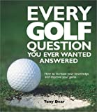 Every Golf Question You Ever Wanted Answered