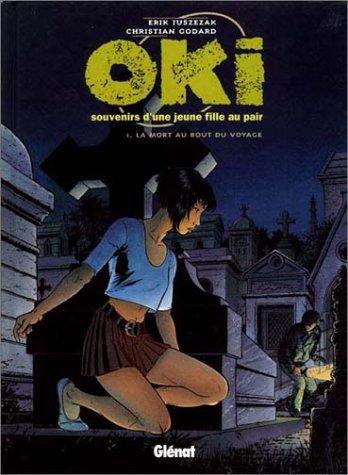 Oki, Tome 1 : La mort au bout du voyage