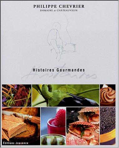 Histoires gourmandes par Philippe Chevrier