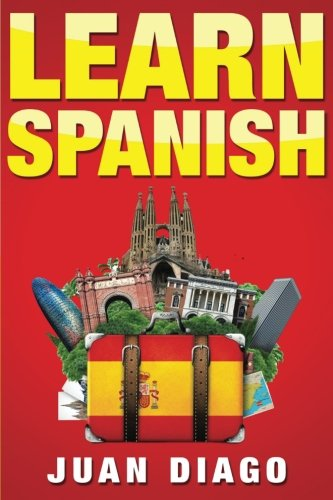 Learn Spanish: The Fast and Easy Guide for Beginners to Learn Conversational Spanish