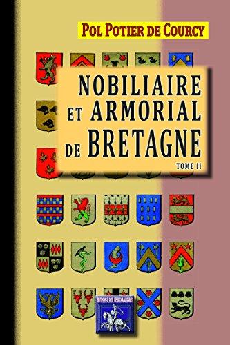 Nobiliaire et Armorial de Bretagne: (Tome II) (Arremouludas) par Pol Potier De Courcy