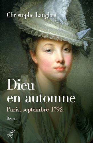 Dieu en automne : Paris, septembre 1792