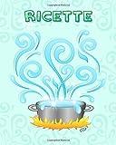 Ricette: Quaderno per scrivere ricette - Disegno di copertina: pentola magica