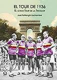 El Tour de 1936: El último Tour de la tricolor