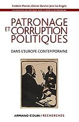 Les coulisses du politique dans l'Europe contemporaine: Patronage et corruption politiques dans l'Europe contemporaine