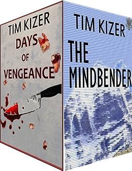 2 Suspense Novels in 1: The Mindbender/Days Of Vengeance by [Kizer, Tim]