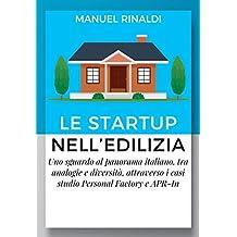 Le startup nell'Edilizia: Uno sguardo al panorama italiano, tra analogie e diversità, attraverso i casi studio Personal Factory e APR-In