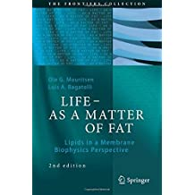 LIFE - AS A MATTER OF FAT: Lipids in a Membrane Biophysics Perspective (The Frontiers Collection) by Ole G. Mouritsen (2015-10-08)