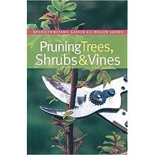 Pruning Trees, Shrubs & Vines (Brooklyn Botanic Garden All-Region Guide) by Karan D. Cutler (2003-09-01)