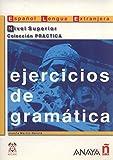 Nuevo Sueña: Ejercicios de gramática. Nivel Superior (Material Complementario - Practica - Ejercicios De Gramática - Nivel Superior)