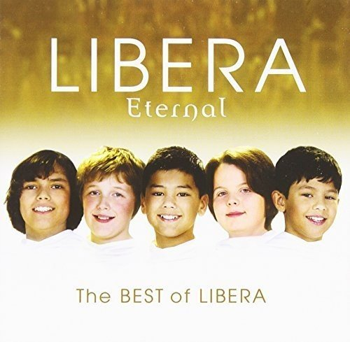 Eternal:the Best of Libera [Import allemand]